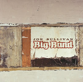 Joe Sullivan Big Band CD
